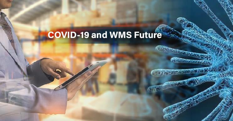 Covid 19 & WMS Future